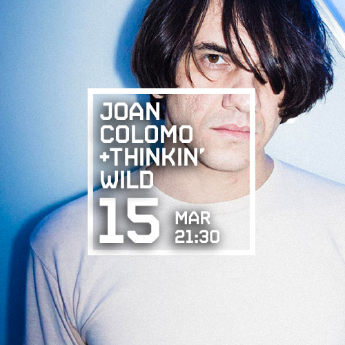 JOAN COLOMO + THINKIN' WILD