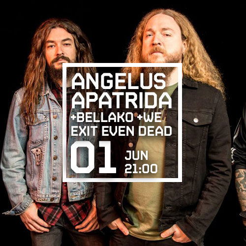 ANGELUS APATRIDA + BELLAKO + WE EXIST EVEN DEAD