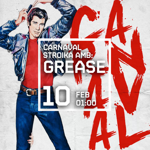 CARNAVAL STROIKA AMB GREASE PARTY