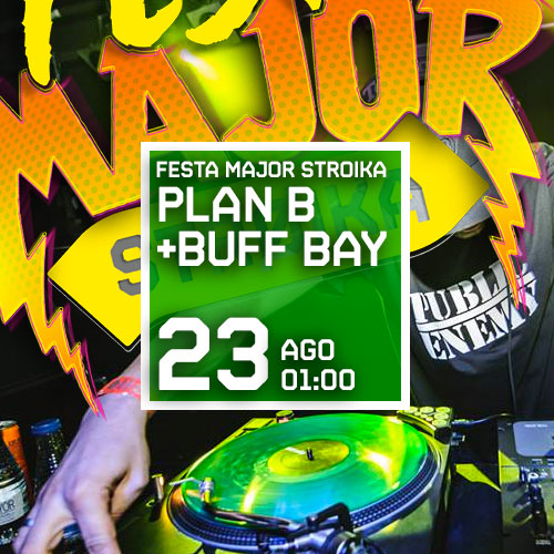 FESTA MAJOR AMB PLAN-B + BUFF BAY