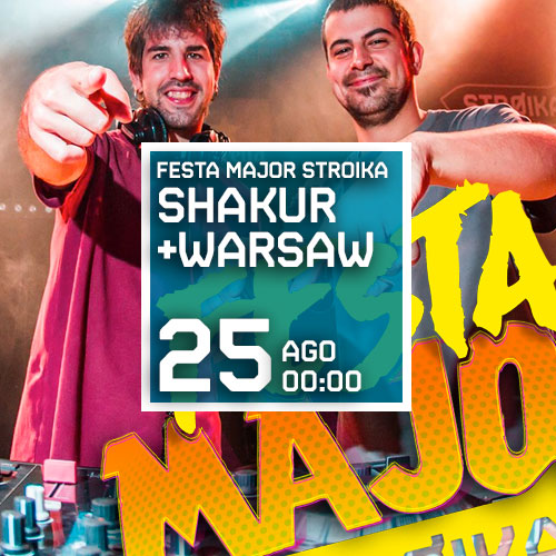 FESTA MAJOR AMB WARSAW + SHAKUR