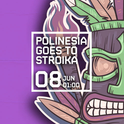 POLINESIA GOES TO STROIKA